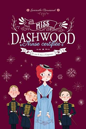 Je vais le dire à l'empereur ! (Miss Dashwood, nurse certifiée t. 3) par Gwenaele Barussaud-Robert