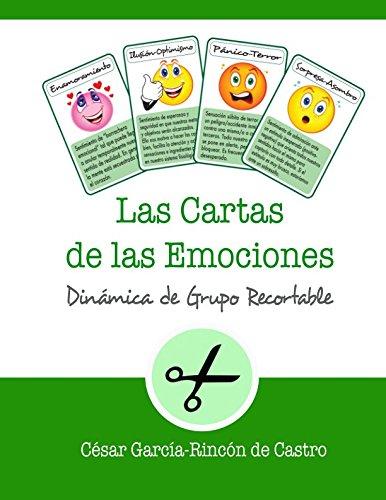 Las Cartas de las Emociones: Dinámica de grupo recortable (Dinámicas de grupo recortables) por César García-Rincón de Castro