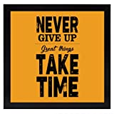#6: Never Give Up |Framed Wall Hanging Motivational for Office,Home,Reading Room, (8x8) inches Art Prints
