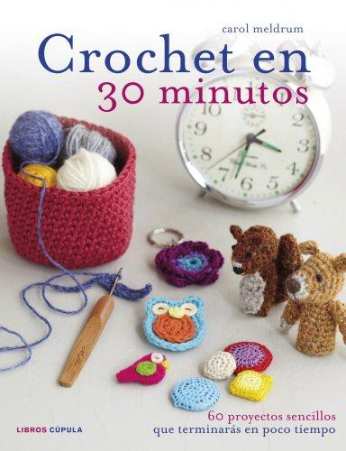 Crochet En 30 Minutos (Manualidades)