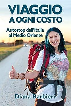 Viaggio a ogni costo: Autostop dall'Italia al Medio Oriente