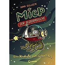 Miep, der Außerirdische - Eine Krakete zum Geburtstag: Band 2