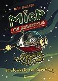 Miep, der Außerirdische - Eine Krakete zum Geburtstag: Band 2 - Nina Dulleck