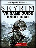 The Elder Scrolls V Skyrim VR Game Guide Unofficial (English Edition)