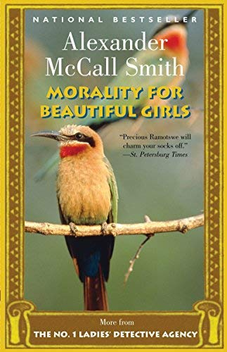 Morality for Beautiful Girls (No. 1 Ladies Detective Agency) by Alexander McCall Smith(2002-11-12) (Detective 12 No Ladies Agency 1)