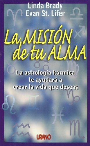Descargar Libro La misión de tu alma: la astrología kármica te ayudará a crear la vida que deseas (Astrologia (urano)) de Evan St. Lifer