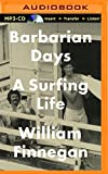Barbarian Days: A Surfing Life by William Finnegan (2015-10-13)