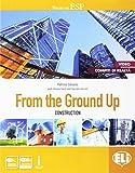 From the ground up. Con e-book. Con espansione online. Per le Scuole superiori