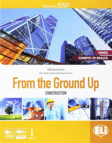 From the ground up. Con e-book. Con espansione online. Per le Scuole superiori