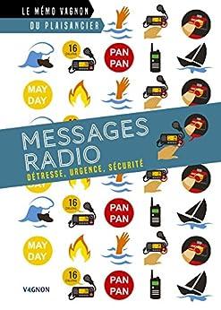 Messages radio - Détresse, urgence, sécurité (Le mémo Vagnon du plaisancier) Descargar Epub Gratis