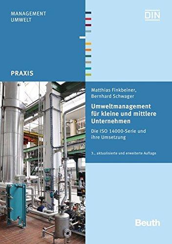 Umweltmanagement für kleine und mittlere Unternehmen: Die ISO 14000-Serie und ihre Umsetzung (Beuth Praxis)