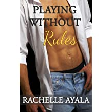 Playing Without Rules by Rachelle Ayala (2015-02-03)