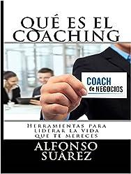 Qué es el Coaching y para qué sirve: Qué es el Coaching y para qué sirve (Spanish Edition)