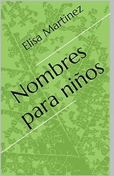 Nombres para niños (English Edition) par [Martinez, Elisa]