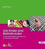 Alle Kinder sind Matheforscher: Frühkindliche Begabungsförderung in heterogenen Gruppen