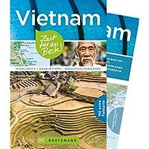 Reiseführer Vietnam: Zeit für das Beste. Highlights, Geheimtipps, Sehenswürdigkeiten, Wohlfühladressen. Insider-Tipps für Hanoi, Saigon, der Halong-Bucht und dem Mekong-Delta. Mit extra Karte.