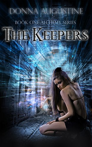 The Keepers (The Alchemy Series) by Donna Augustine