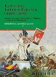 El fin del imperio Español (1895-1900): Guerra en Cuba, Puerto Rico y...
