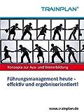 TRAINPLAN - Führungsmanagement heute - effektiv und ergebnisorientiert!