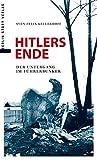 Hitlers Ende: Der Untergang im Führerbunker - Sven Felix Kellerhoff