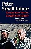 Kampf dem Terror - Kampf dem Islam?: Chronik eines unbegrenzten Krieges - Peter Scholl-Latour