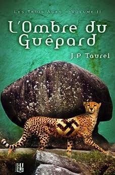 L'ombre du Guépard (Les Trois Âges - Volume 2) par [Taurel, J.P]