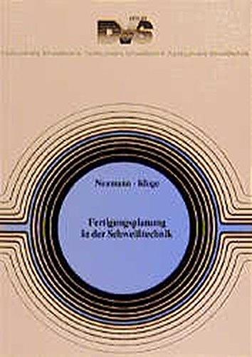 Fertigungsplanung in der Schweisstechnik (Fachbuchreihe Schweisstechnik, Band 106)
