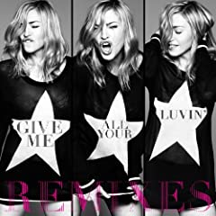 Give Me All Your Luvin' (The Remixes)