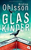 Glaskinder von Kristina Ohlsson