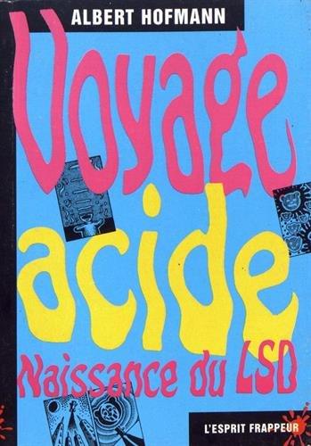 Voyage acide : Naissance du LSD