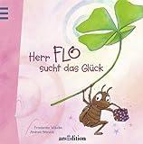 Herr Flo sucht das Glück: Ein Bilderbuch, das glücklich macht - Friederike Wilhelmi