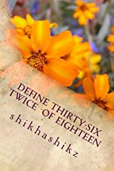 Define 36 = Twice the size of 18: Collection of short est Stories