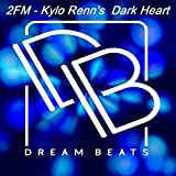 Kylo Renn's Dark Heart (Original Mix)