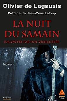 La nuit du Samain racontée par une vieille épée par [Olivier de, Lagausie]