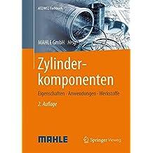 Zylinderkomponenten: Eigenschaften, Anwendungen, Werkstoffe (ATZ/MTZ-Fachbuch)