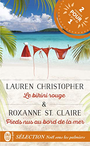 Nöel sous les palmiers : Le bikini rouge ; Pieds nus au bord de la mer