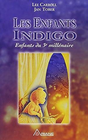 Les Enfants Indigo : Enfants du 3e millénaire