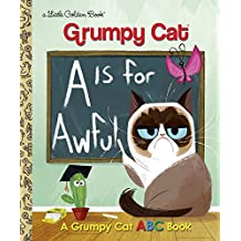 A Is For Awful. A Grumpy Cat ABC Book (Little Golden Book)