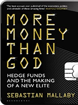 More Money Than God: Hedge Funds and the Making of the New Elite par [Mallaby, Sebastian]