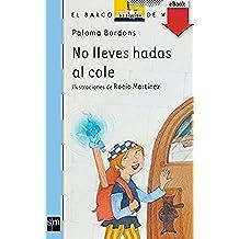 No lleves hadas al cole (eBook-ePub) (Barco de Vapor Azul)