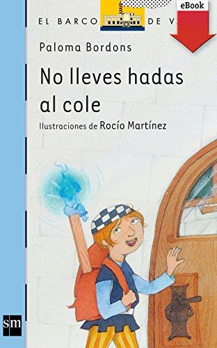 No lleves hadas al cole (eBook-ePub) (Barco de Vapor Azul nº