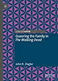 Queering the Family in The Walking Dead (English Edition)