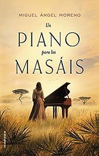 Un piano para los masáis par Miguel Ángel Moreno