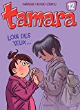 Tamara - Tome 12 - Loin des yeux ... (French Edition)