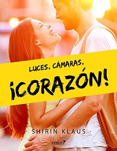 Luces, cámaras, ¡corazón! – Shirin Klaus