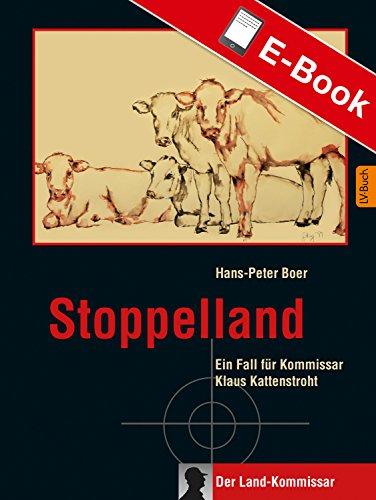 Stoppelland: Ein Fall für Kommissar Klaus Kattenstroht (Der Land-Kommissar 1)