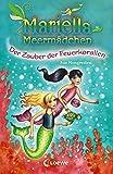 Mariella Meermädchen - Der Zauber der Feuerkorallen: Band 4