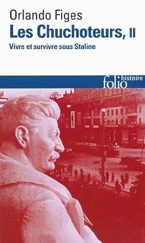 Les chuchoteurs (Tome 2): Vivre et survivre sous Staline