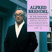 Schumann: Kreisleriana; Kinderszenen; Fantasiestücke