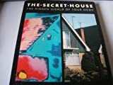 The Secret House: 24 Hours in the Strange and Unexpected World in Which We Spend Our Days and Nights